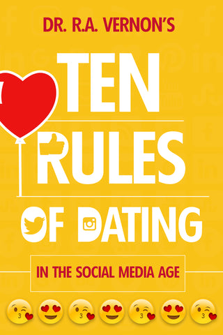 Dr. R.A. Vernon's 10 Rules Of Dating Book In The Social Media Age (Discounts and Coupon Codes Do Not Apply)