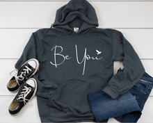 Be You Motivational Hoodie