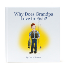 Load image into Gallery viewer, Front Cover   Why Does Grandpa Love to Fish?