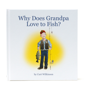 Front Cover   Why Does Grandpa Love to Fish?