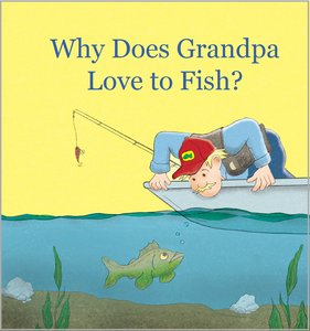 sample page  Why Does Grandpa Love to Fish?
