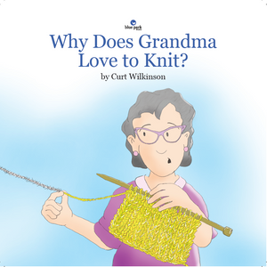Why Does Grandma Love to Knit?