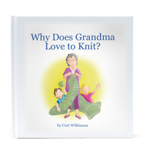 Load image into Gallery viewer, Why Does Grandma Love to Knit?