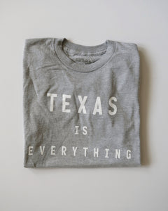 The Texas is Everything Tee (Unisex Grey/White)
