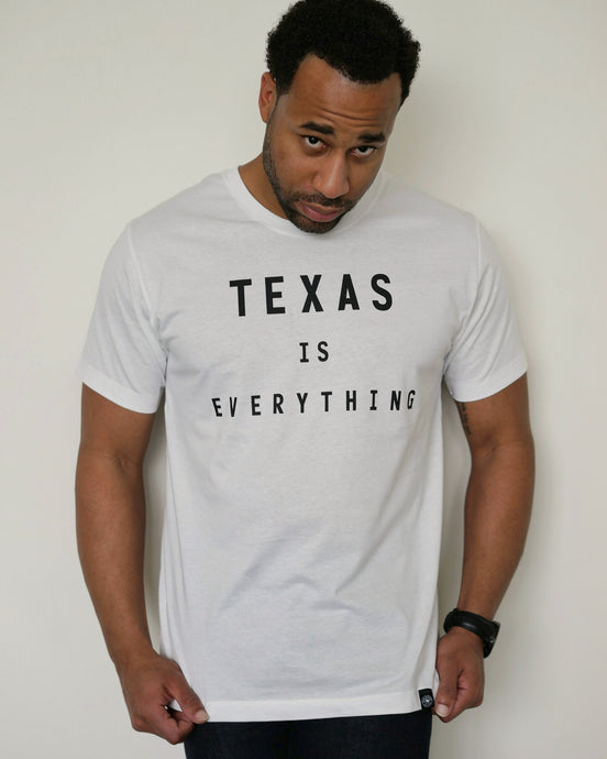 The Texas is Everything Tee (Unisex White/Black)