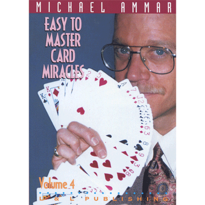Easy to Master Card Miracles Volume 4 by Michael Ammar video DOWNLOAD