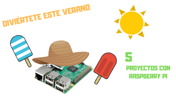 5 proyectos con Rspberry Pi