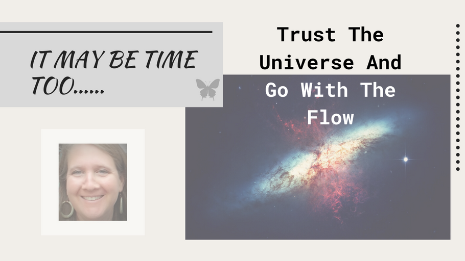 Trust The Universe And Go With The Flow