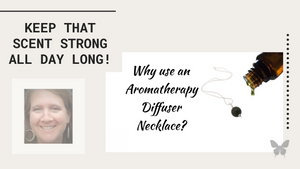 Why use an aromatherapy diffuser necklace?
