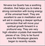 Nirvana Quartz Himalayan Ice Quartz