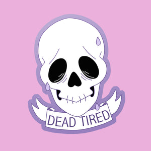 Dead Tired Sticker