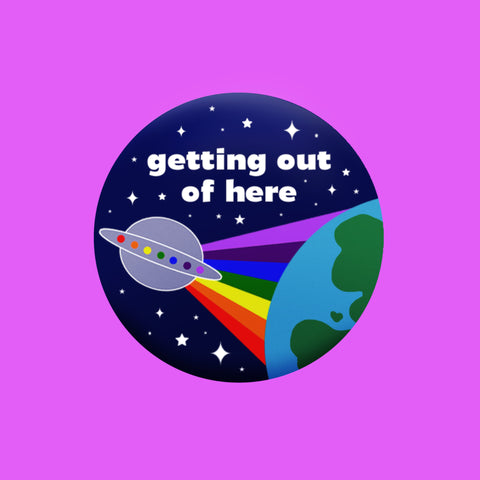 Getting out of here Badge