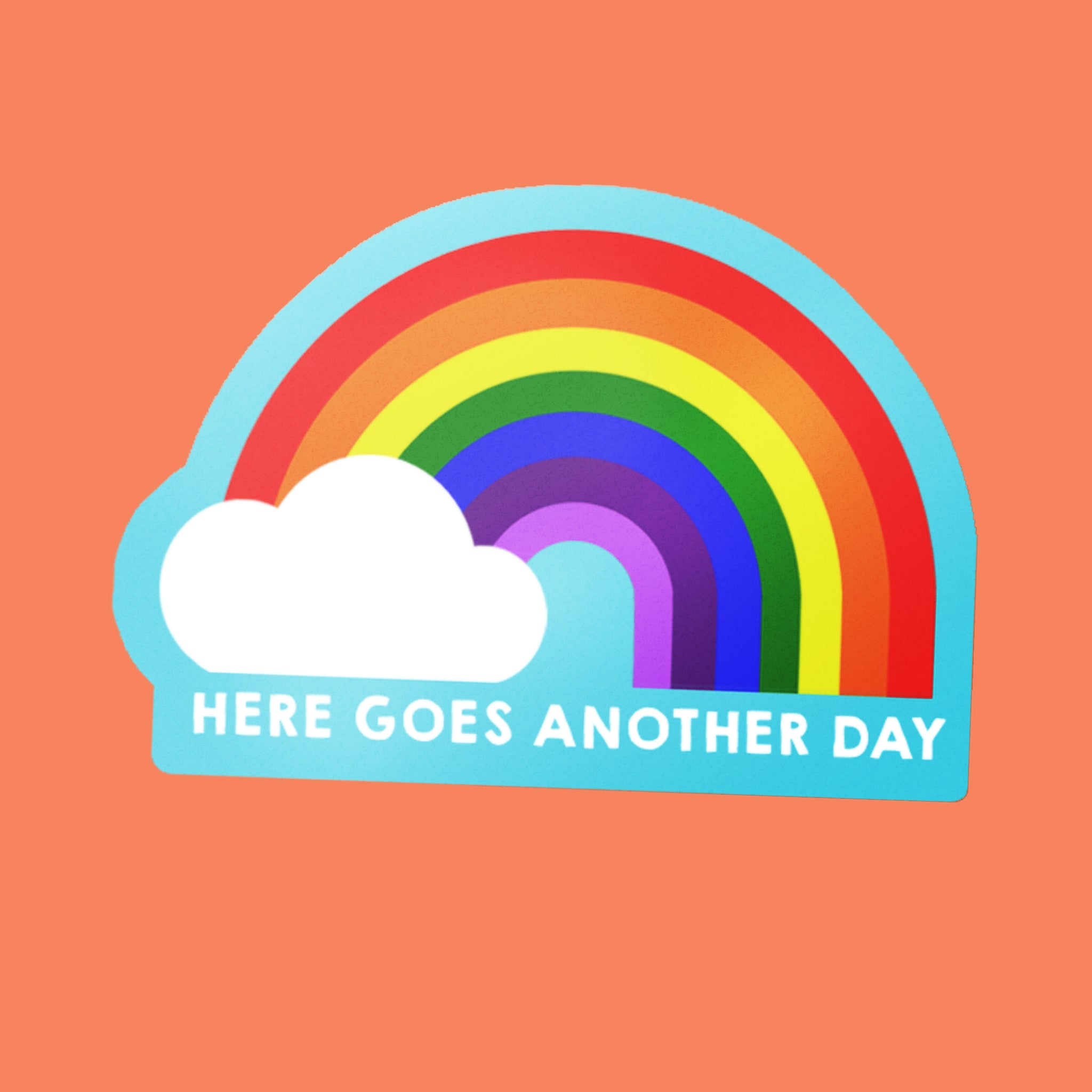 Here goes another day Sticker