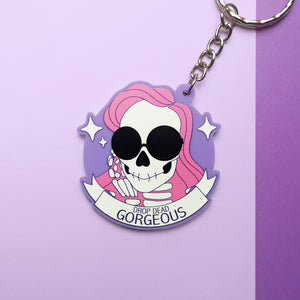 Drop Dead Gorgeous Keychain