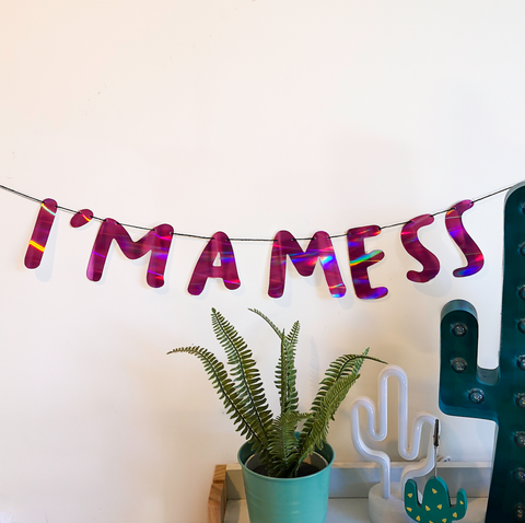 I'm a Mess: Pink Holographic String Bunting