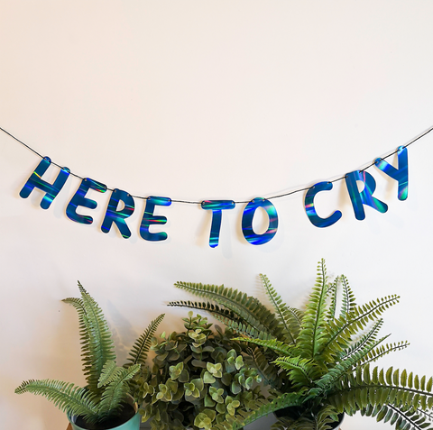Here to Cry: Blue Holographic String Bunting