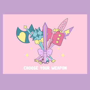 Choose your Weapon Print