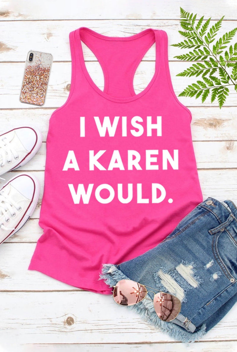 I Wish A Karen Would T Shirt