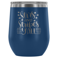 Load image into Gallery viewer, Stars and Stripes Y'all Wine Tumbler