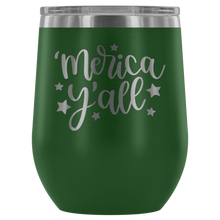 Load image into Gallery viewer, 'Merica Y'all Wine Tumbler