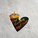 Fire Breathing Bitch Queen Sticker