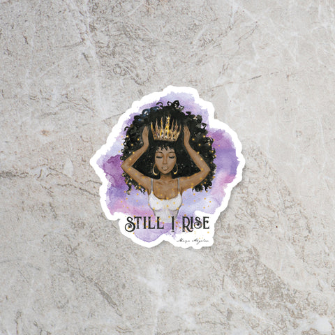 Still I Rise - Maya Angelou Quote Sticker