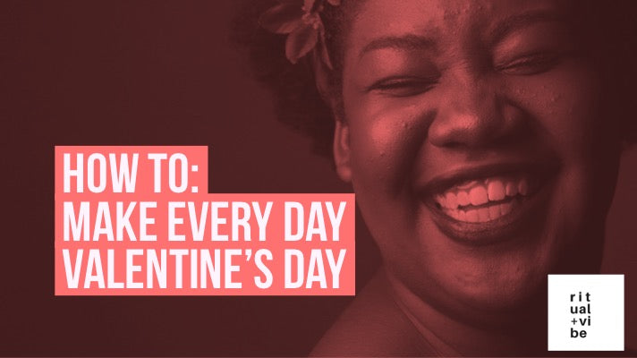 Self-love Rituals to Make Everyday Valentine's Day