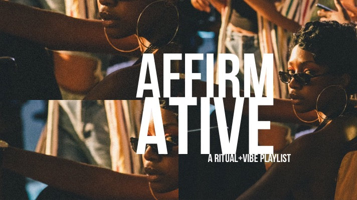 AFFIRMATIVE (volume 1) - playlist