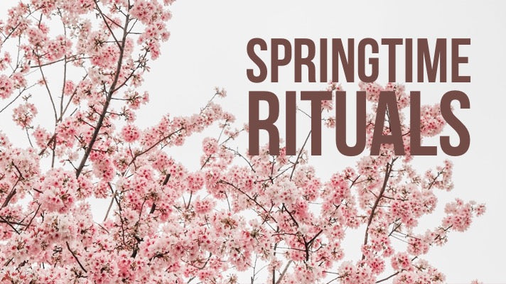 2019 Springtime Rituals for Welcoming New Energy