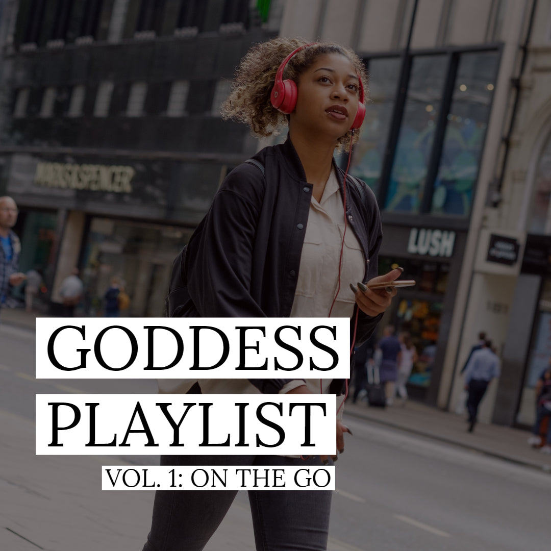 Goddess Playlist: Vol 1