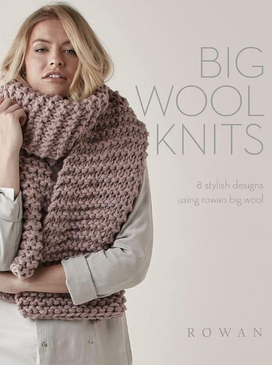 Rowan Big Wool Knits - 8 stylish designs using rowan big wool