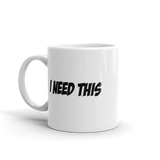 "Stingray ""I Need This"" Coffee Mug VT-35"