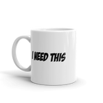 "Vigilant Eagle ""I Need This"" Coffee Mug HT-18"