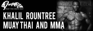 Khalil Rountree - Muay Thai and MMA