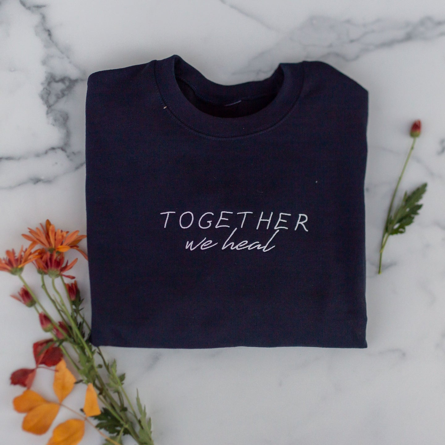 Together We Heal -- Embroidered Sweatshirt (Limited Run)