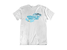 Load image into Gallery viewer, Reaching Out Saves Lives (supporting the National Suicide Prevention Lifeline) -- T-Shirt