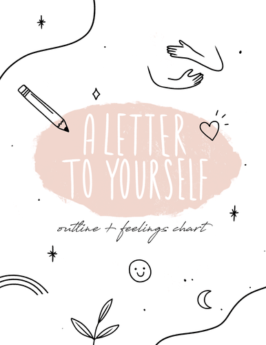 'A Letter To Yourself' Outline (w/ Feelings Chart!) - Self-Care Is For Everyone
