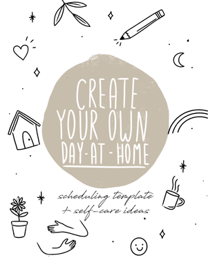 'Create Your Own Day-At-Home' Scheduling Template & Self-Care Ideas - Self-Care Is For Everyone