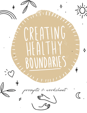 'Creating Healthy Boundaries' Prompts & Worksheet - Self-Care Is For Everyone