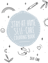 Load image into Gallery viewer, 'Stay-At-Home' Self-Care Coloring Book - Self-Care Is For Everyone
