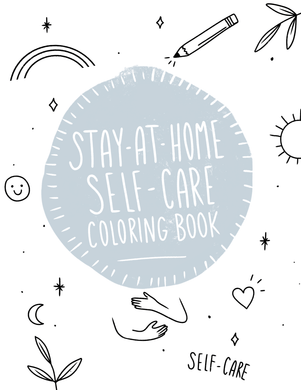 'Stay-At-Home' Self-Care Coloring Book - Self-Care Is For Everyone