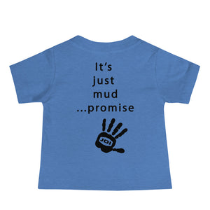 """It's just mud...promise"" Toddler T-shirt"