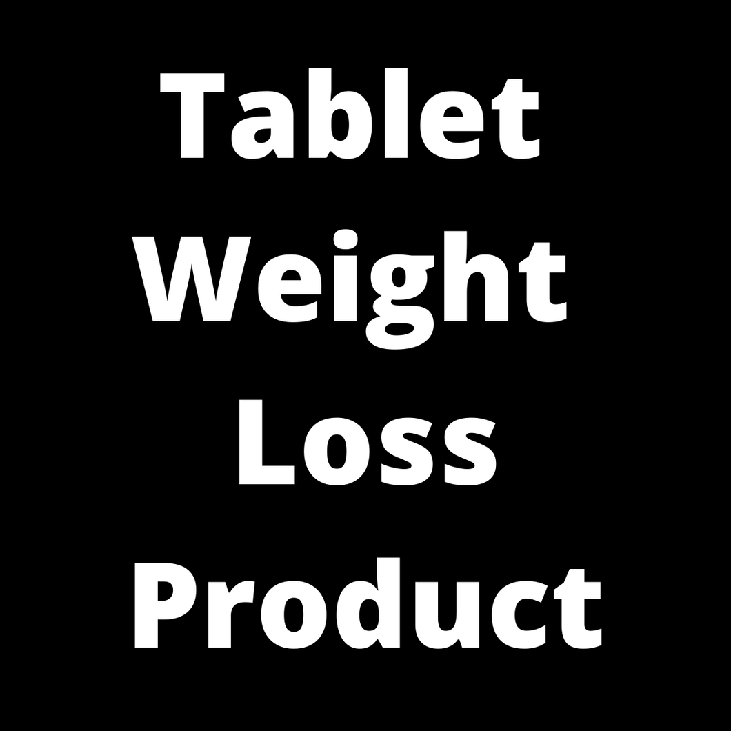 Tablet weight loss product