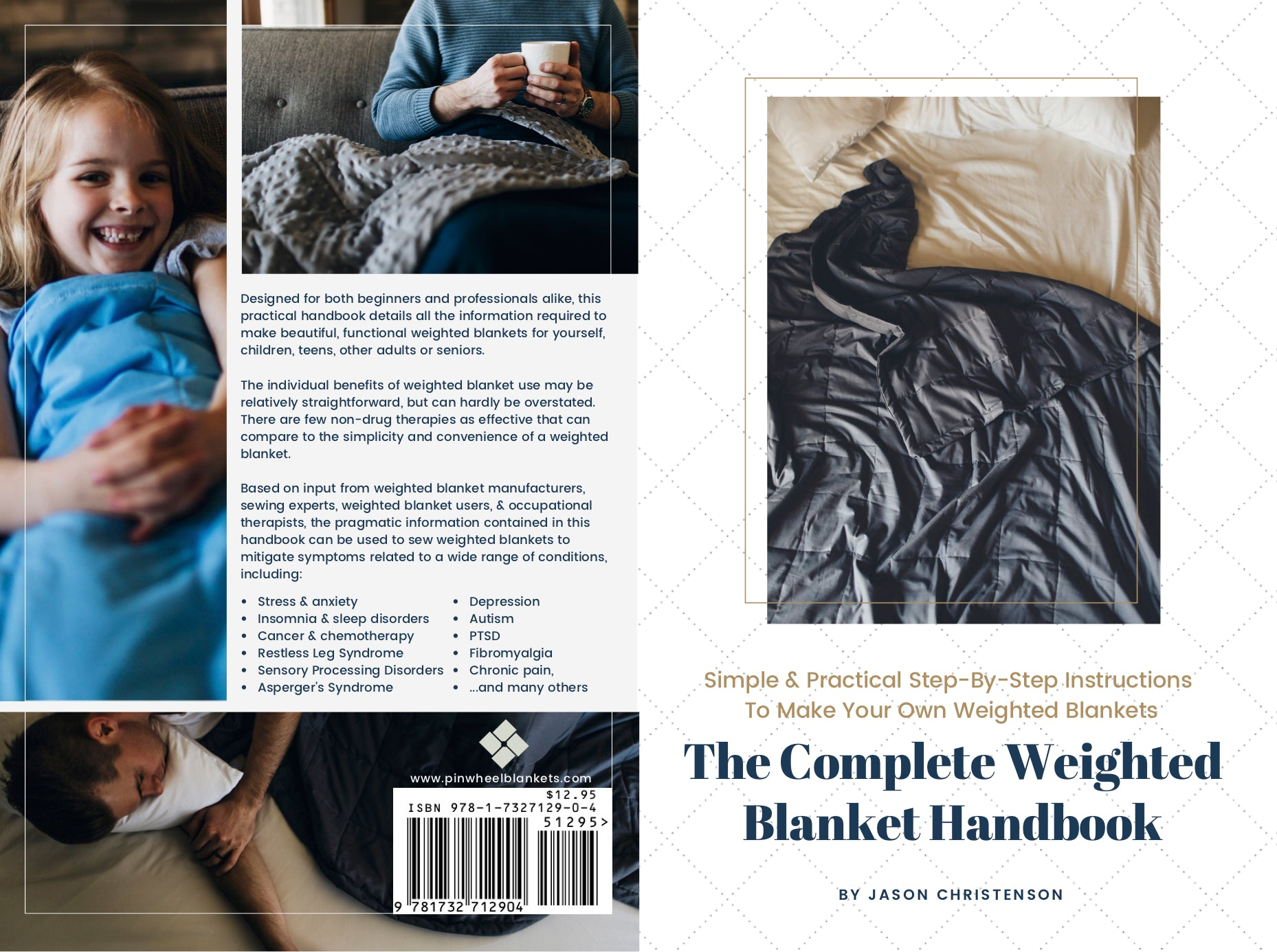 The Complete Weighted Blanket Handbook: Simple & Practical Step-By-Step Instructions To Make Your Own Weighted Blankets (Digital Download)