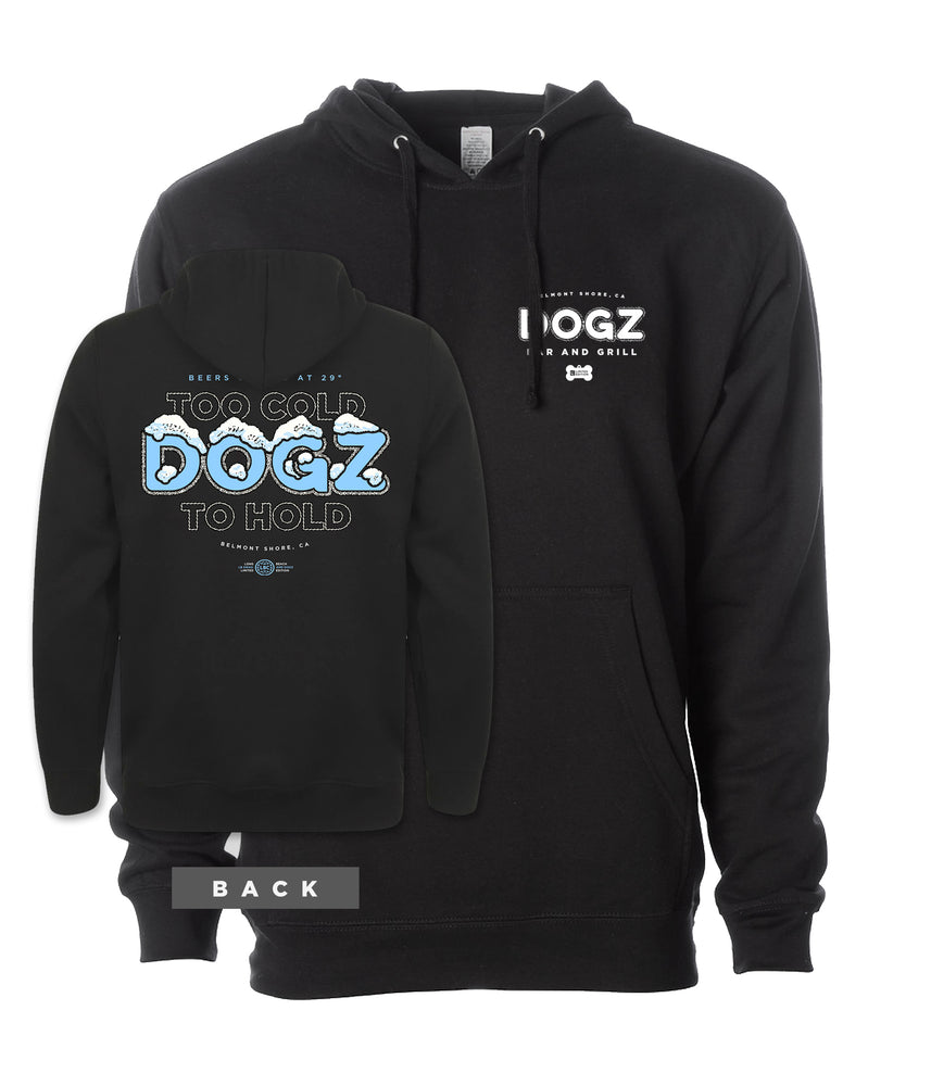 Dogz Too Cold To Hold Hoodie