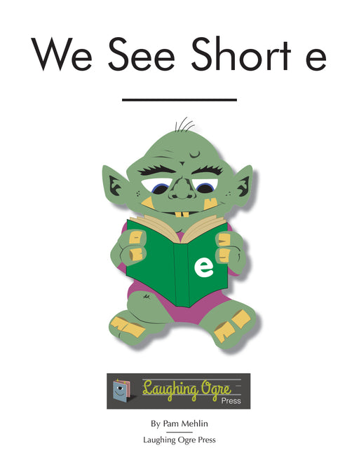 We See Short e