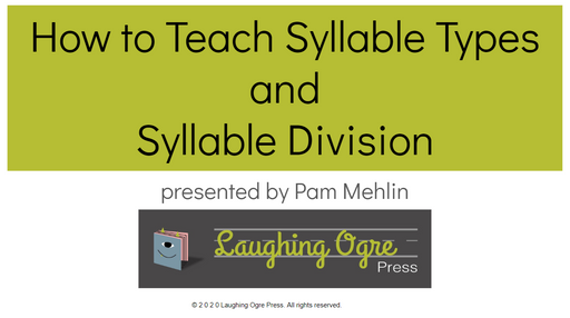 How toTeach Syllable Types and Syllable Division