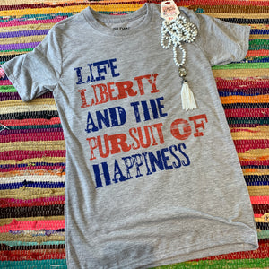 Life Liberty and The Pursuit of Happiness | Shirts