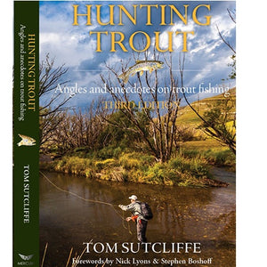 TOM SUTCLIFFE - HUNTING TROUT 3rd Edition