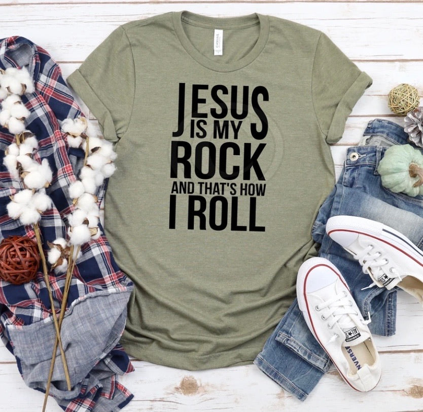 Jesus Is My Rock That's How I Roll